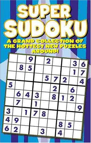 Super Sudoku Puzzle Book (A Grand Collection Of The Hottest New Puzzles Around) by Modern Publishing