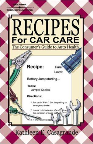 Recipes for Car Care by Kathleen E. Casagrande