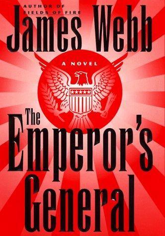 The emperor's general by James Webb, James H. Webb