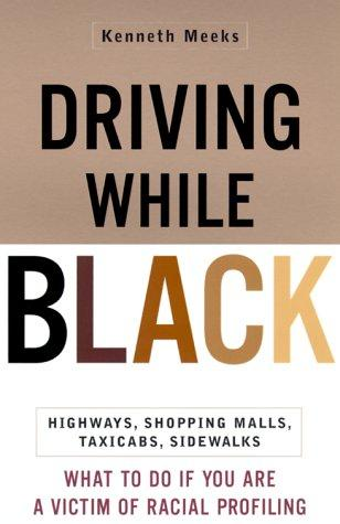 Driving While Black by Kenneth Meeks