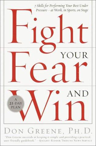 Fight Your Fear and Win by Don Dr Greene