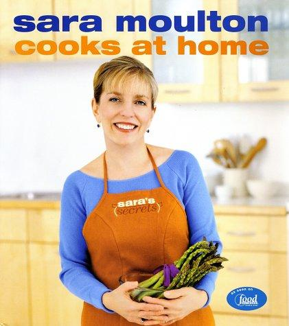 Sara Moulton Cooks at Home by Sara Moulton