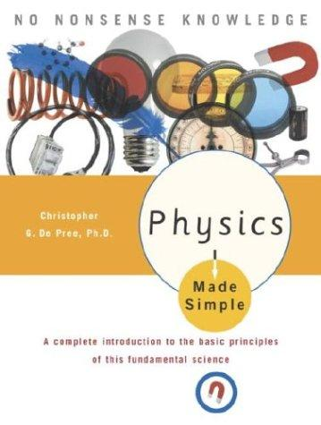 Physics Made Simple by Christopher De Pree