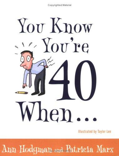 You know you're 40 when-- by Ann Hodgman