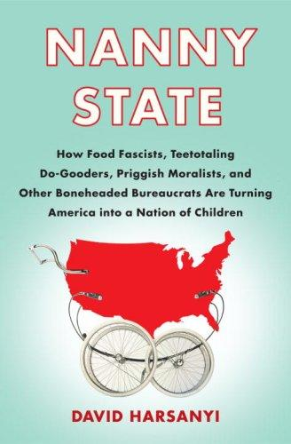 Nanny state by David Harsanyi