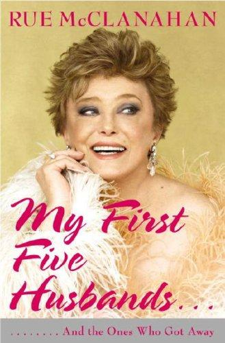 My first five husbands-- and the ones who got away by Rue McClanahan
