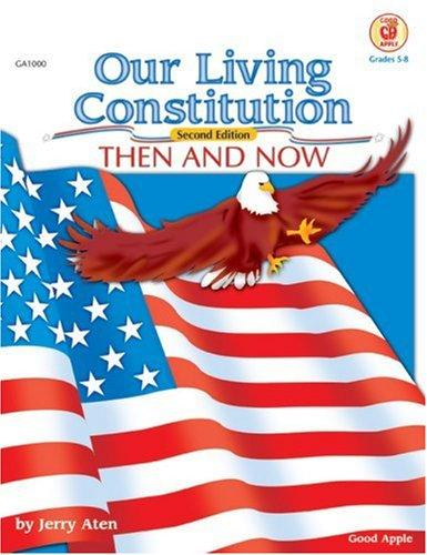 Our Living Constitution, Grades 5 to 8 (American History) by Good Apple