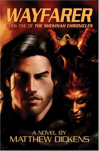 Wayfarer (Shekinah Chronicles) (Shekinah Chronicles) by Matthew Dickens