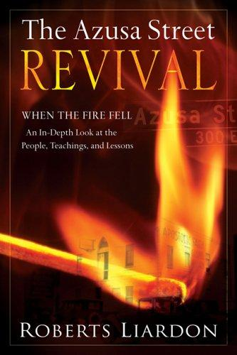 Azusa Street Revival, The by Roberts Liardon