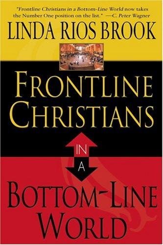 Frontline Christians in a Bottom Line World by Brook Lind Rios