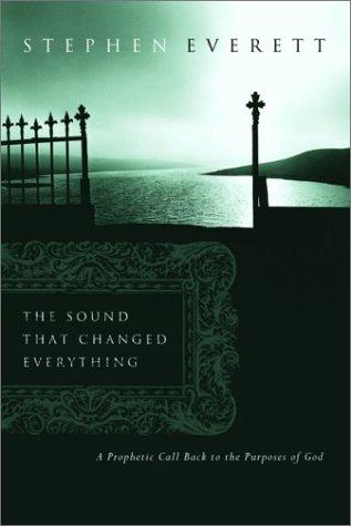 Sound That Changed Everything by Stephen Everett