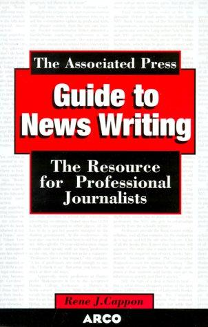 Associated Press Guide to Newswriting by Cappon