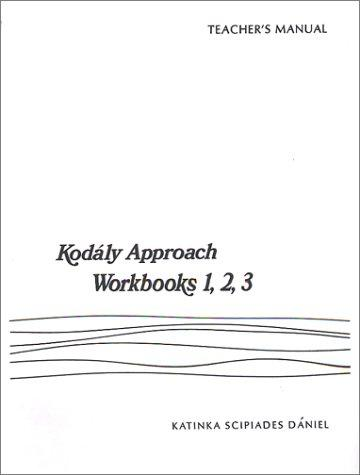 Kodaly Approach (Teacher Edition for Wookbook 1,2,3) by K. S. Dniel