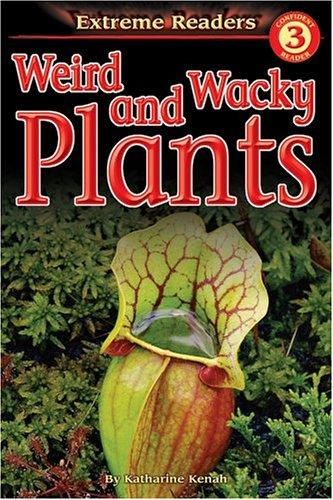 Weird and wacky plants by Katharine Kenah
