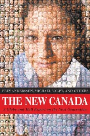 The new Canada by Erin Anderssen