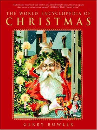 The World Encyclopedia of Christmas by Gerry Bowler