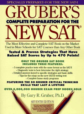 Gruber's complete preparation for the new SAT by Gary R. Gruber