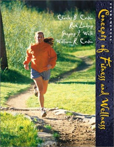 Fundamental Concepts of Fitness and Wellness by Corbin, Charles B., Ruth Lindsey, Gregory J Welk, William R Corbin