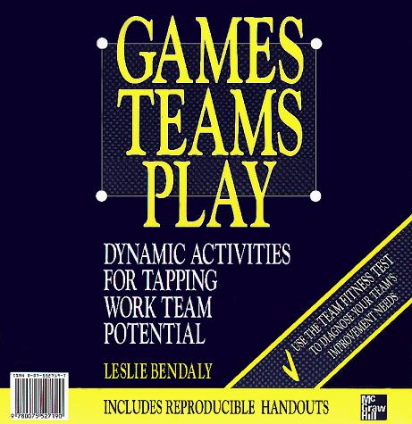 Games Teams Play Cl by Leslie Bendaly