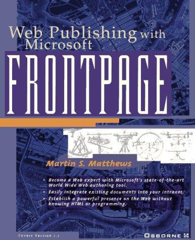 Web Publishing With Microsoft Frontpage by Martin Matthews