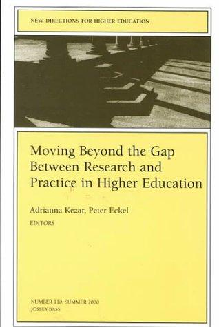 Moving Beyond the Gap Between Research and Practice in Higher Education by