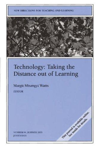 Technology: Taking the Distance out of Learning by Margit Misangyi Watts