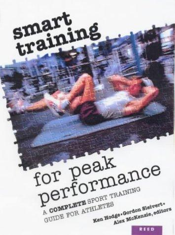 Smart Training for Peak Performance by Ken Hodge