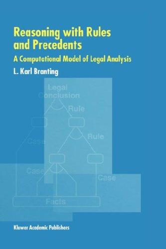 Reasoning with Rules and Precedents - A Computational Model of Legal Analysis by L. Karl Branting
