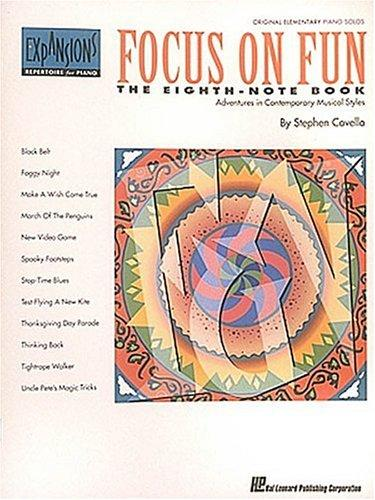 Focus on Fun: The Eighth-Note Book by Stephen Covello