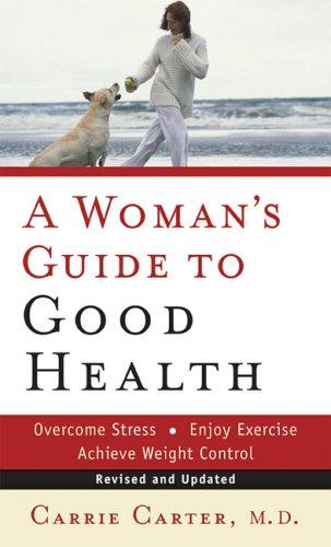 Womans Guide to Good Health, A by Carrie Carter M.D.