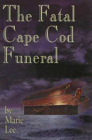 The Fatal Cape Cod Funeral (Avalon Mystery) by Marie Lee