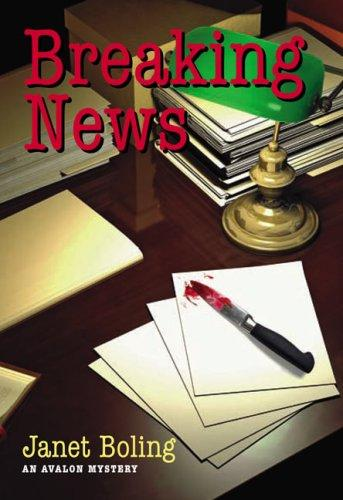 Breaking News (Avalon Mystery) by Janet Boling