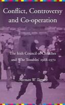 CONFLICT, CONTROVERSY AND CO-OPERATION: THE IRISH COUNCIL OF CHURCHES AND 'THE TROUBLES' 1968-1972 by NORMAN TAGGART