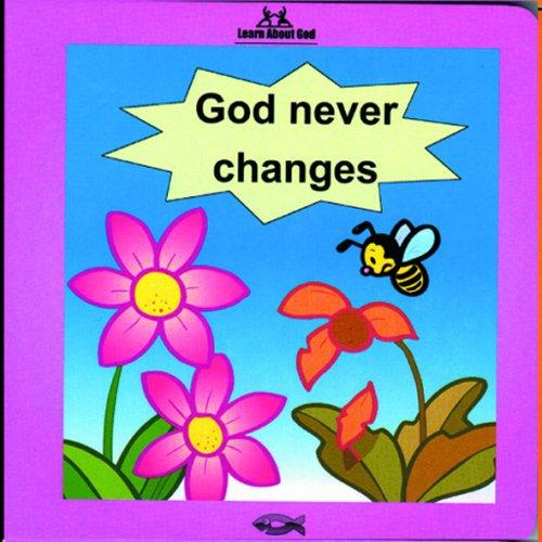 God Never Changes Board Book (Learn about God (Board Books)) by Mackenzie, Carine