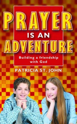 Prayer Is an Adventure by Patricia St John