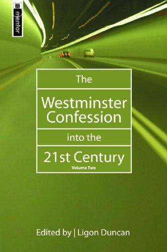 Westminster Confession into the 21st century, vol. 2 by Duncan, Ligon