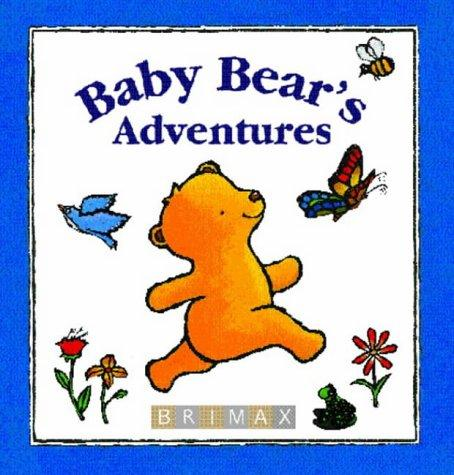 Baby Bear's Adventures by Lorette Broekstra