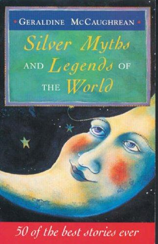 silver myths and legends of the world