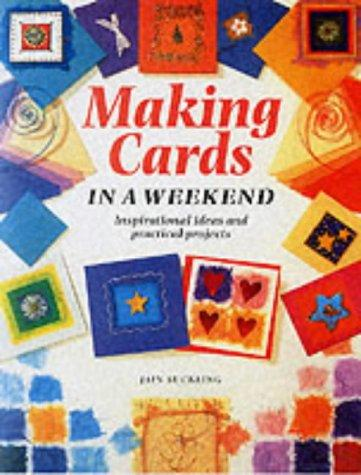 Making Cards in a Weekend (Crafts in a Weekend) by Jain Suckling