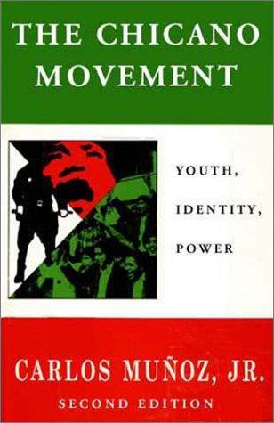 The Chicano Movement by Carlos Munoz