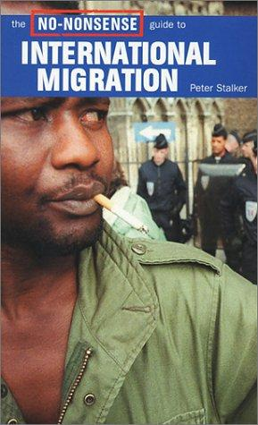The no-nonsense guide to international migration by Peter Stalker