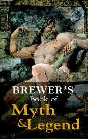 Brewer's Book of Myth and Legend (Helicon Reference Classics) by Ebenezer Cobham Brewer