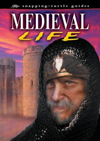 MEDIEVAL LIFE (SNAPPING TURTLE GUIDES) by JOHN GUY