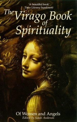 The Virago Book of Spirituality by Sarah Anderson