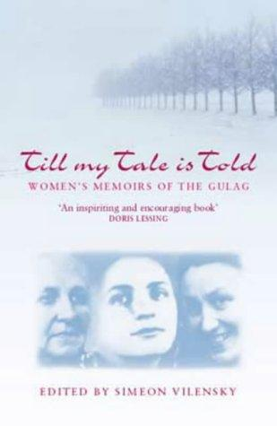 Till My Tale Is Told (Indiana-Michigan Series in Russian & East European Studies) by Simeon Vilensky