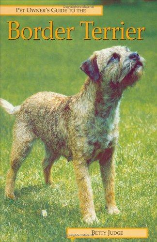 BORDER TERRIER (Pet Owner's Guide) by Betty Judge