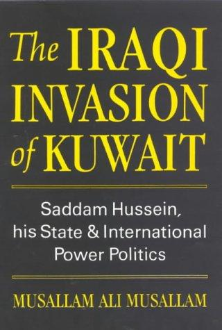 The Iraqi invasion of Kuwait by Musallam Ali Musallam