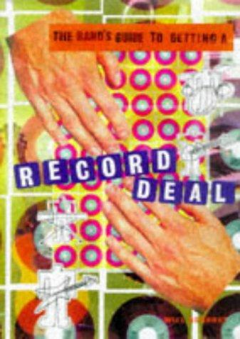 Band's Guide to Getting a Record Deal by Will Ashurst