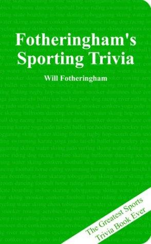 Fotheringham's Sporting Trivia by Will Fotheringham