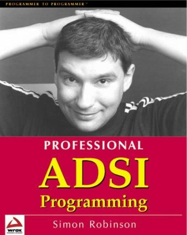 Professional ADSI Programming- Active Directory Services Interface by Simon Robinson